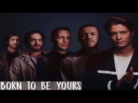 Kygo & Imagine Dragons - Born To Be Yours{hour version}