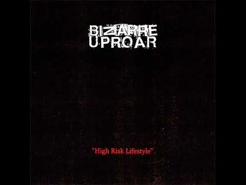 Bizarre Uproar - High Risk Lifestyle/Sex&death