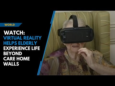 Watch: Virtual Reality helps elderly experience life beyond care home walls