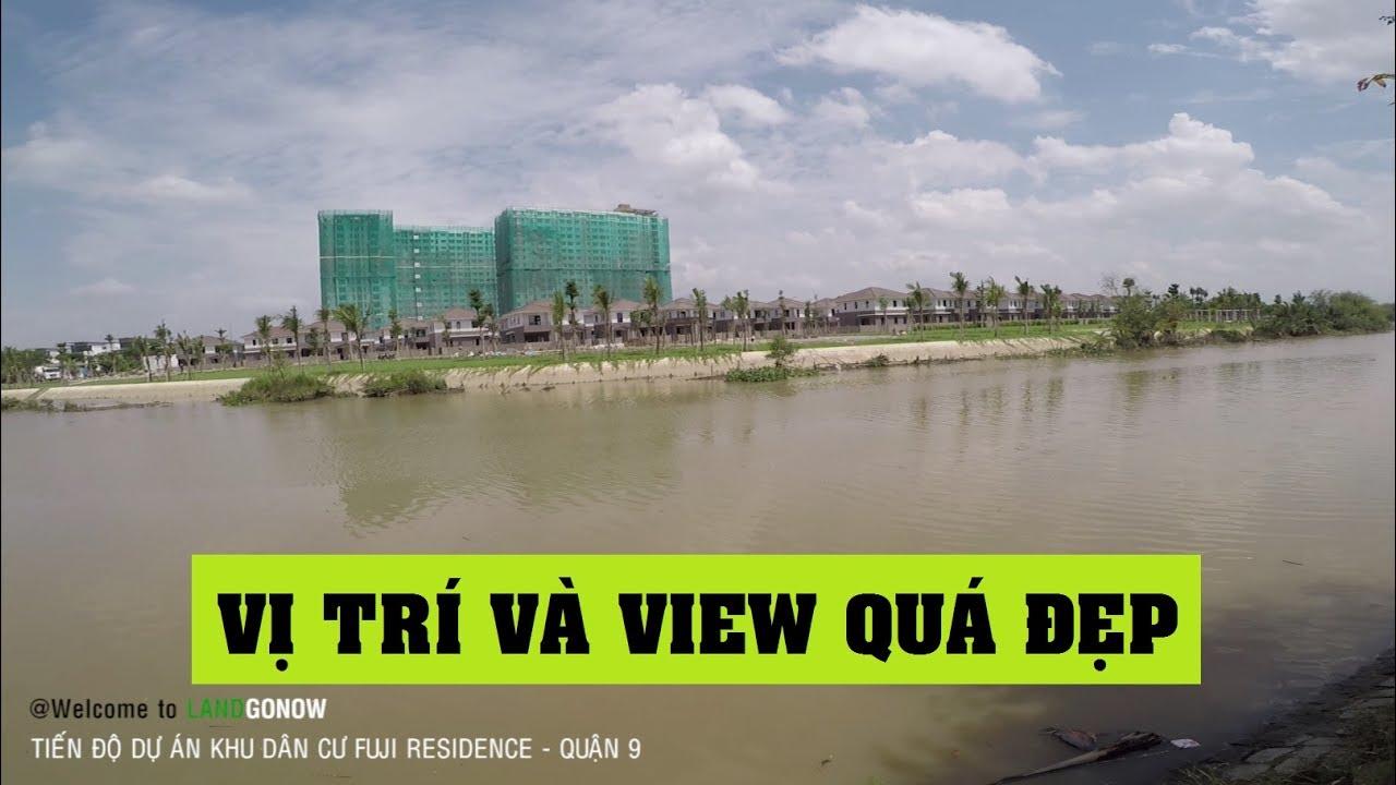 Tiến độ dự án Fuji Residence, Phước Long B, Quận 9 – Land Go Now ✔