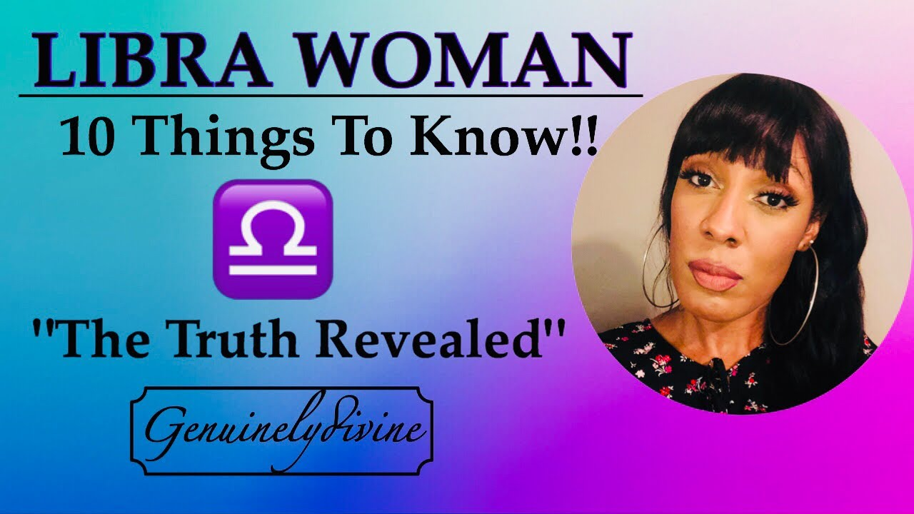 Libra Woman ♎️ 10 Things!!!