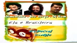 Ela é Brasileira ( Tropical Beat Mix) ( Simoninha - Seu Jorge - Max de Castro - Dj Hum )