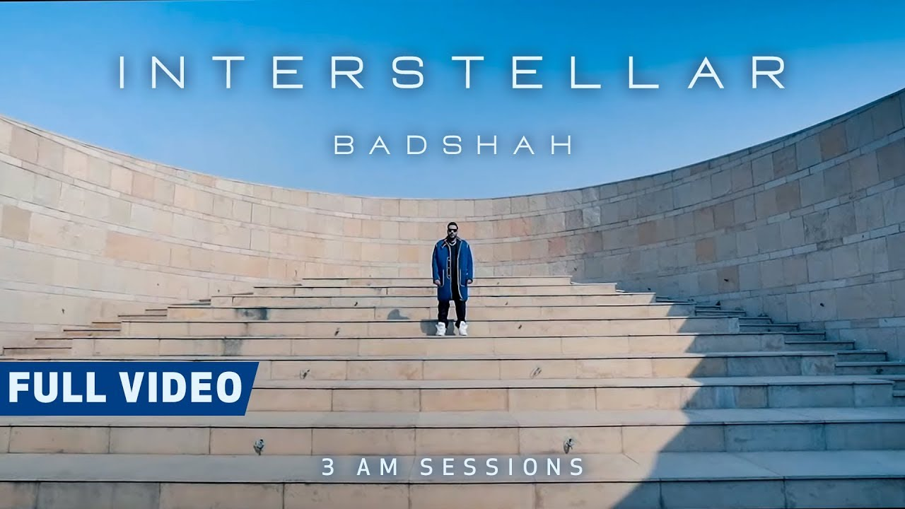 Interstellar (Full Video) | 3:00 AM Sessions | Badshah