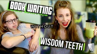 WRITING WITHOUT WISDOM TEETH | BOOK WRITING EP 30