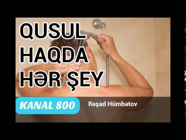 Qusul Haqqda Her Shey Reshad Humbetov Youtube
