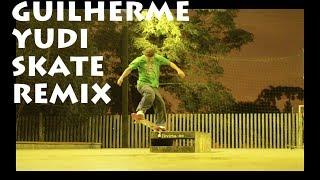 Guilherme Yudi Skateboard Remix - HD