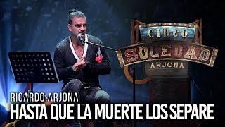 Ricardo Arjona - Hasta Que La Muerte Los Separe - En VIVO desde Puerto Rico