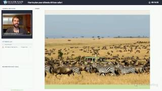 How to Plan Your Ultimate African Safari - Webinar Recording