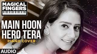 Main Hoon Hero Tera Instrumental (Piano) Song | Hero | Gurbani Bhatia | Magical Fingers 3