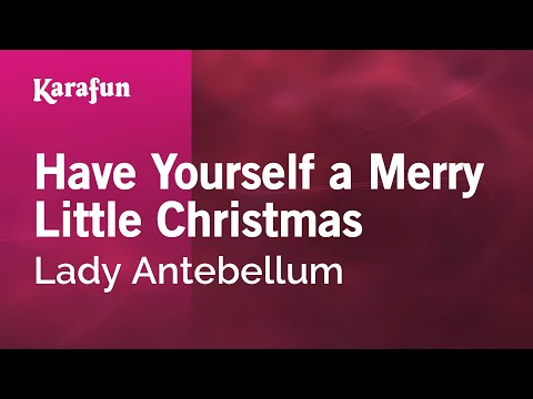 Karaoke Have Yourself A Merry Little Christmas - Lady Antebellum *