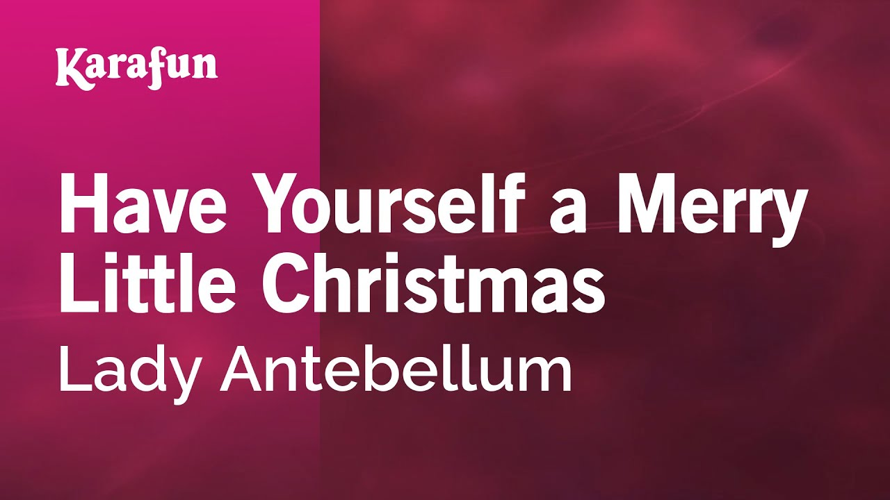 karaoke have yourself a merry little christmas lady antebellum