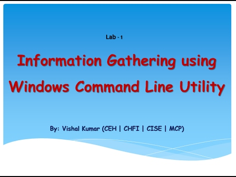 Information Gathering using Windows Command Line utility.