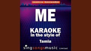 Me (In the Style of Tamia) (Karaoke Version)
