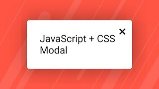How to make a modal in JavaScript and CSS