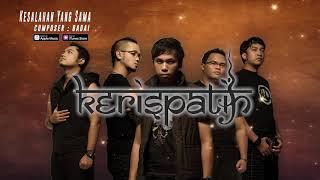 Kerispatih - Kesalahan Yang Sama (Official Video Lyrics) #lirik