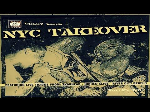 SKARHEAD/BURIED ALIVE/RIVER CITY REBELS - NYC Takeover Vol. 2 [Full Album]