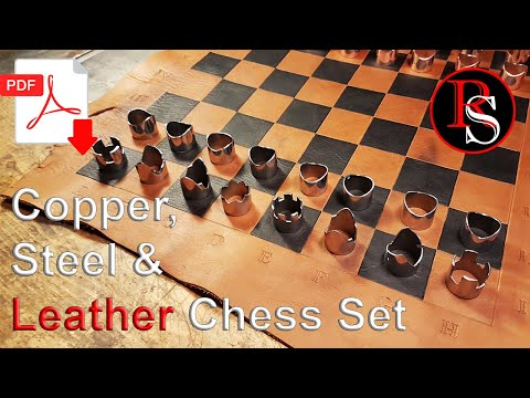 DIY - Making a Chess Set / Leather Chess Board and Copper & Steel Pieces