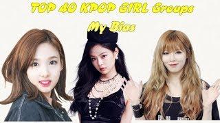 TOP 40 KPOP Girl Groups My Bias