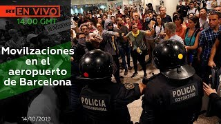 Movilizaciones en el aeropuerto de Barcelona - NOTICIERO RT 14/10/2019