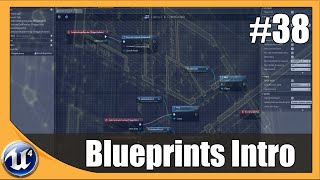 Unreal Engine 4 Beginner Tutorial Series - #38 Introduction to Blueprints