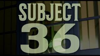 Subject 36 - Official Trailer (Feature Film)