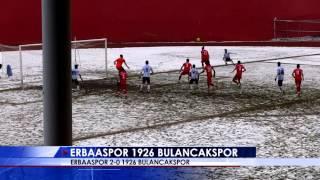 Erbaaspor 2-0 1926 Bulancakspor Özet