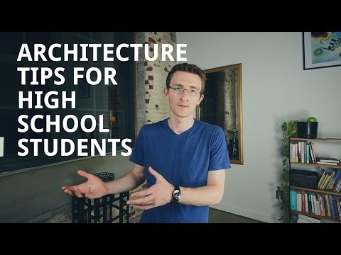 Architecture Tips for High-School Students