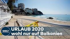 SOMMERURLAUB 2020 wegen CORONA komplett gestrichen?