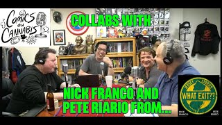 Comics On Cannabis collabs with Nick Franco and Pete Riario from What Exit Podcast.