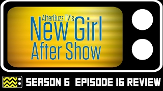 New Girl Season 6 Episode 16 Review & After Show | AfterBuzz TV