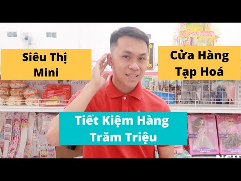 Kinh Doanh Tạp Hoá, Siêu Thị Mini - Tiết Kiệm Hàng Trăm Triệu Tiền Vốn
