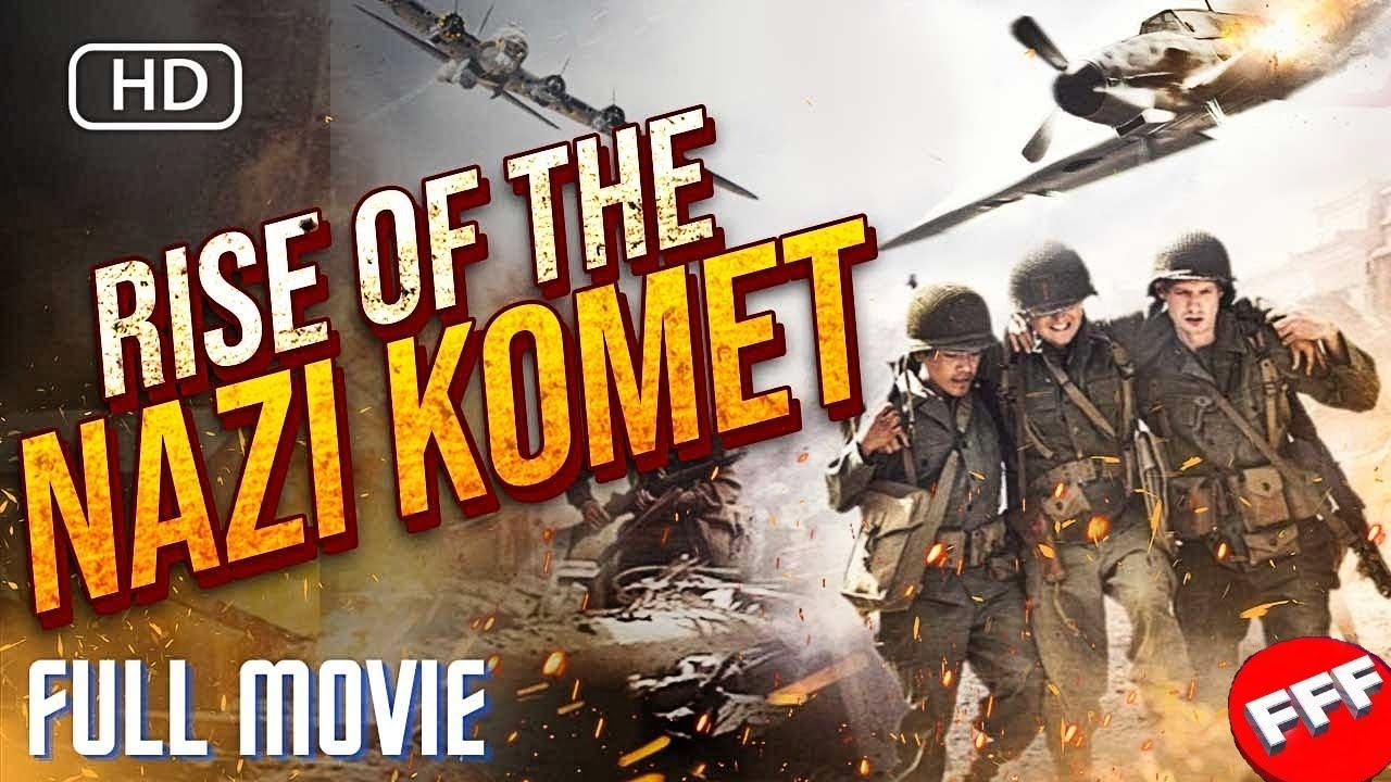 Download RISE OF THE NAZI KOMET | 2021 FULL ACTION WAR MOVIE