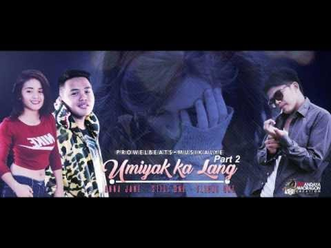 Umiyak Ka Lang Part 2 - Still One , Flickt One , Anna Jane (Prowelbeats)