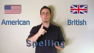 Like a Native Speaker: American and British Spellings