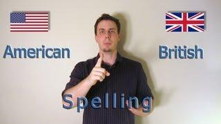 Like a Native Speaker: American and British Spellings