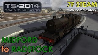 7F Steam Engine: Midford to Radstock | Train Simulator 2014 Lets Play [Commentary]