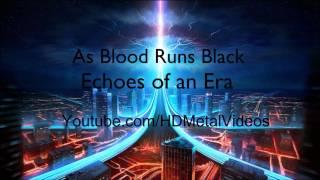 As Blood Runs Black - Echoes of an Era (HD)