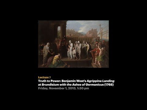 Lecture 7 - Benjamin West's Agrippina Landing at Brundisium with the Ashes of Germanicus