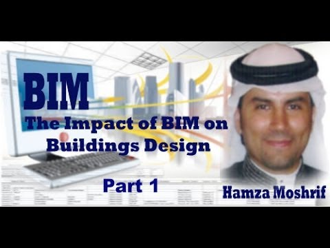 BIM: The Impact of BIM on Buildings Design Webinar - part 1
