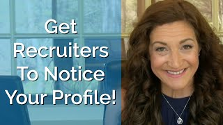 How To Get Your LinkedIn Profile Noticed By Recruiters | Work It Daily