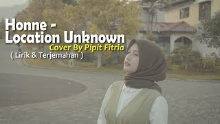 Download lagu Location Unknown Cover By Pipit Fitria ( Lyrics Terjemahan )