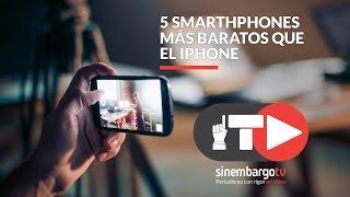 5 smarthphones más baratos que el iPhone