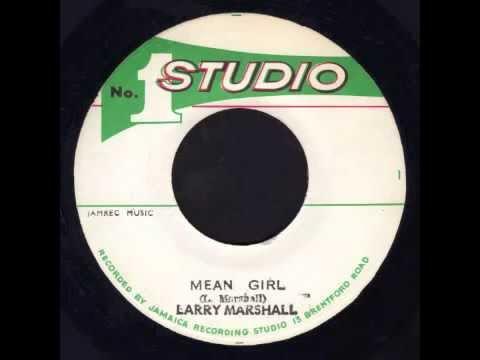 Mean Girl + Dub - Larry Marshall (Studio 1)
