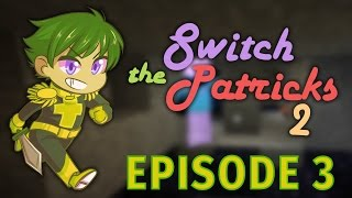 Switch The Patrick 2: WITCH = BITCH - #3