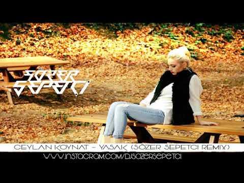 Ceylân Koynat-Yasak Efsane Remix