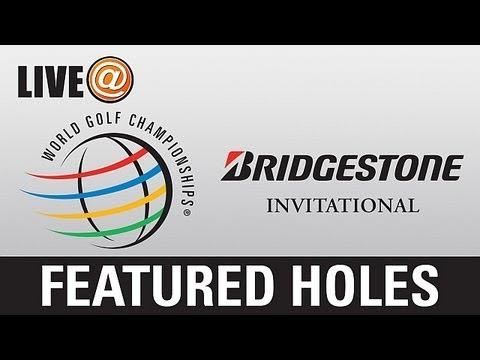 LIVE@ Bridgestone Invitational - Featured Holes, Aug. 1st (U.S. fans use PGATOUR.COM)