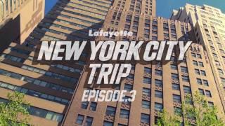 Lafayette - New York City Trip - Episode.3