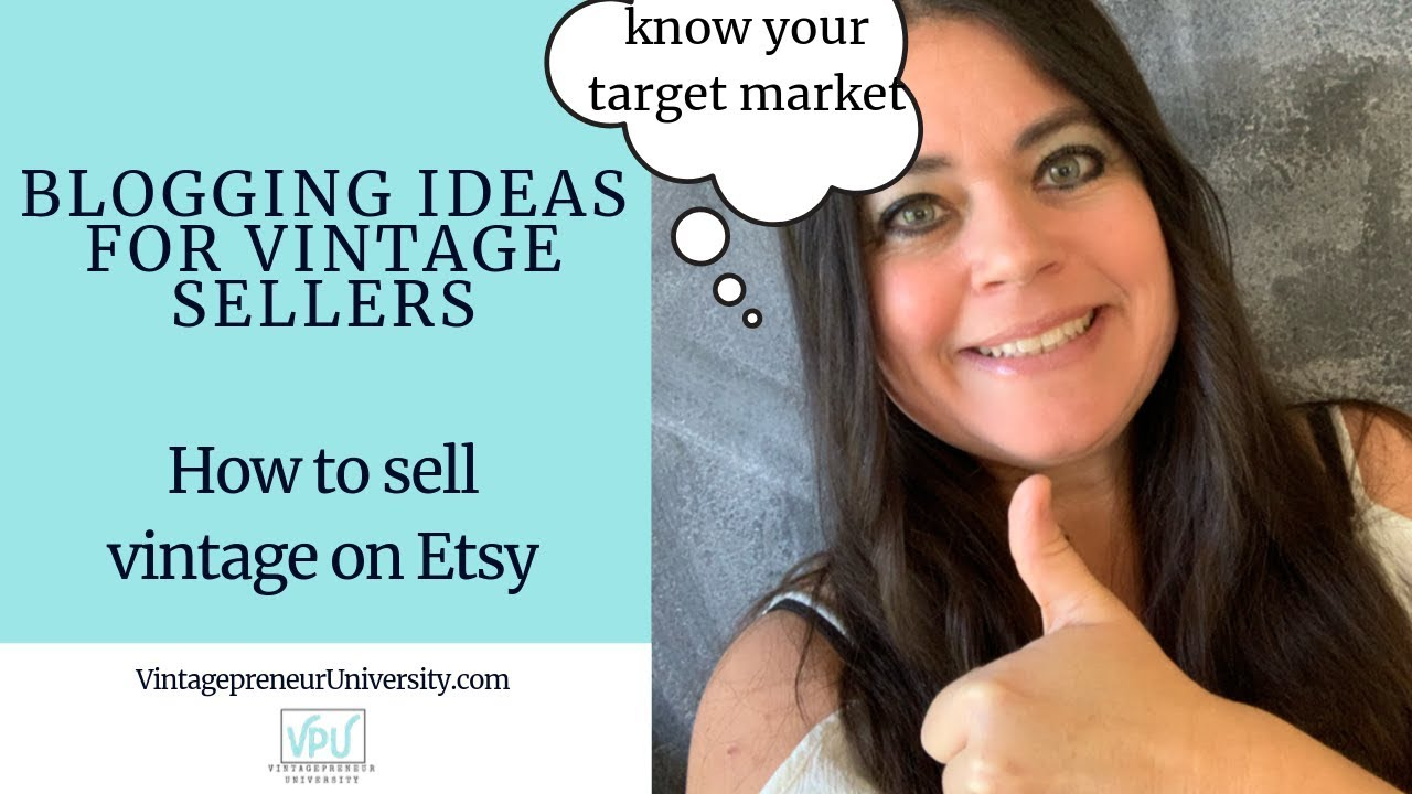 Blogging Ideas For Vintage Sellers: How To Sell Vintage On Etsy