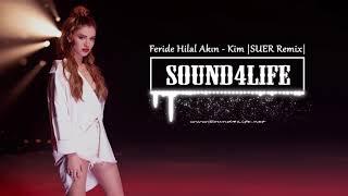 Feride Hilal Akın - Kim (SUER Remix)