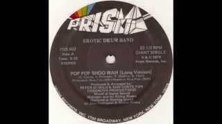 Erotic Drum Band - Pop Pop Shoo Wah (Long Version)